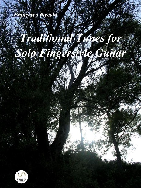 Francesco Piccolo - Traditional Tunes  for Solo Fingerstyle Guitar